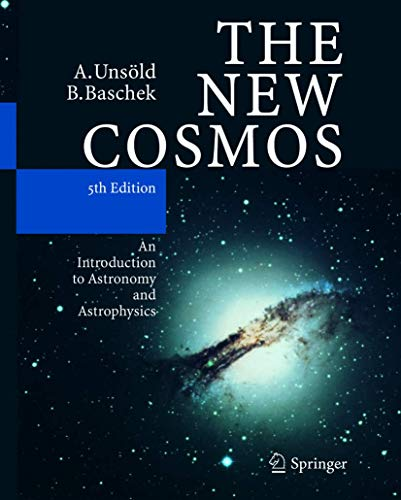 9783540678779: The New Cosmos: An Introduction to Astronomy and Astrophysics