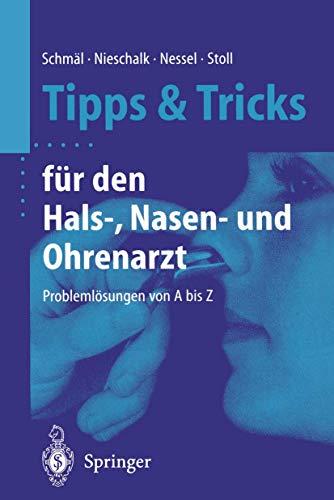 9783540678878: Tipps und Tricks f�r den Hals-, Nasen- und Ohrenarzt: Probleml�sungen von A bis Z