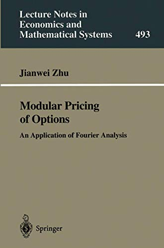 Modular Pricing of Options: An Application of Fourier Analysis (Lecture Notes in Economics and ...