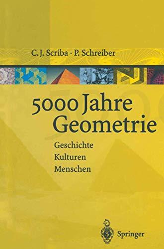 9783540679240: 5000 Jahre Geometrie: Geschichte, Kulturen, Menschen (Lecture Notes in Artificial Intelligence)