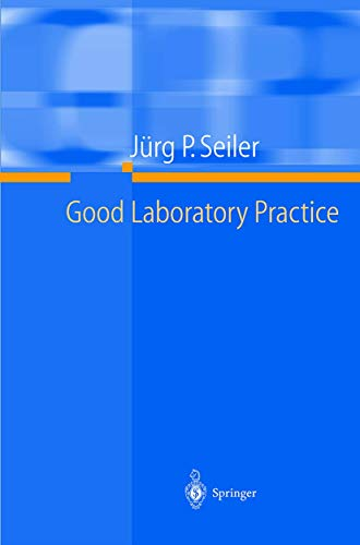 9783540679387: Good Laboratory Practice: The Why and the How