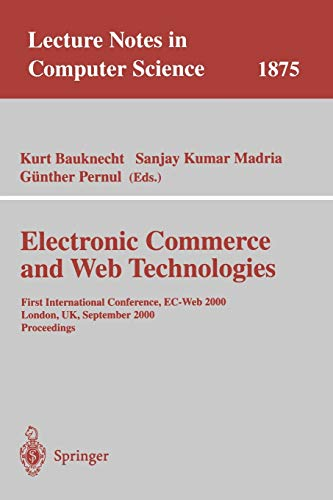 9783540679813: Electronic Commerce and Web Technologies: First International Conference, EC-Web 2000 London, UK, September 4-6, 2000 Proceedings (Lecture Notes in Computer Science)