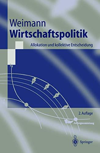 9783540679943: Wirtschaftspolitik. Allokation und kollektive Entscheidung (Springer-Lehrbuch)