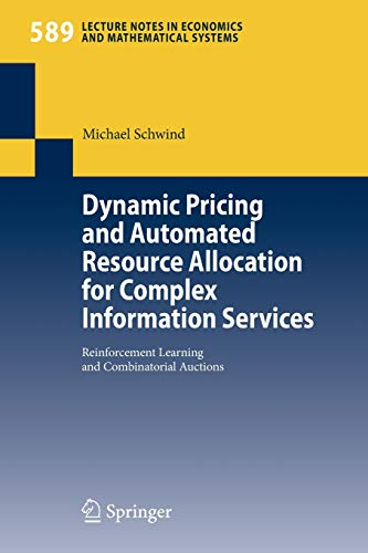 9783540680024: Dynamic Pricing and Automated Resource Allocation for Complex Information: Reinformation Learning and Combinatorial Auctions: Reinforcement Learning and Combinatorial Auctions: 589