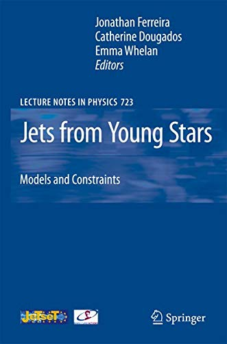 9783540680338: Jets from Young Stars: Models and Constraints (Lecture Notes in Physics)