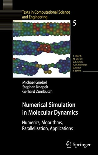 9783540680949: Numerical Simulation in Molecular Dynamics: Numerics, Algorithms, Parallelization, Applications (Texts in Computational Science and Engineering)