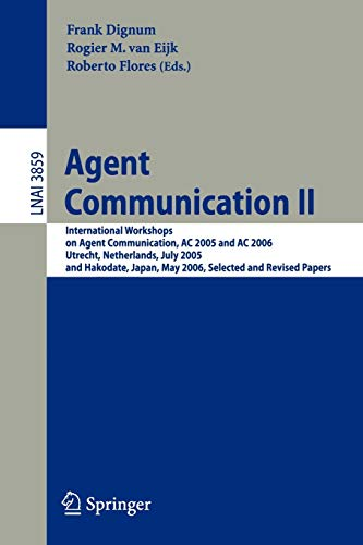 Agent Communication II: International Workshops on Agent: Dignum, Frank