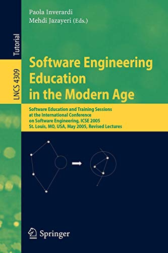 9783540682035: Software Engineering Education in the Modern Age: Software Education and Training Sessions at the International Conference, on Software Engineering, ... Lectures (Lecture Notes in Computer Science)