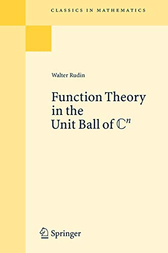 9783540682721: Function Theory in the Unit Ball of Cn: Reprint of the 1st Ed Berlin Heidelberg New York 1980 (Classics in Mathematics)