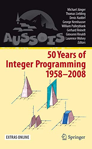 50 Years of Integer Programming 1958-2008: From the Early Years to the State-of-the-Art: Springer