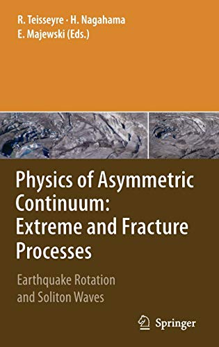 Physics of Asymmetric Continuum: Extreme and Fracture Processes: Earthquake Rotation and Soliton ...