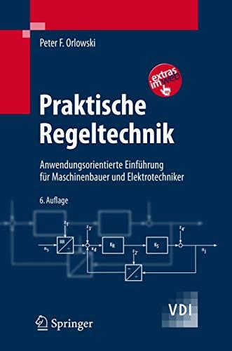 9783540683582: Praktische Regeltechnik: Anwendungsorientierte Einfa1/4hrung Fa1/4r Maschinenbauer Und Elektrotechniker (VDI-Buch)