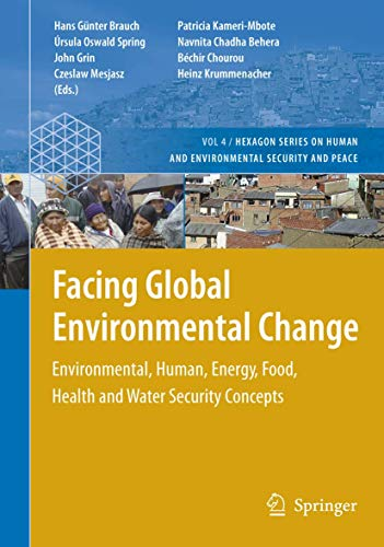 Facing Global Environmental Change: Environmental, Human, Energy,: Hans Gunter Brauch