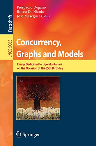 Concurrency, Graphs and Models: Essays Dedicated to: Degano, Pierpaolo [Editor];