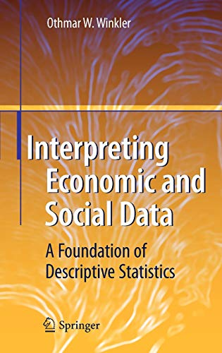 9783540687207: Interpreting Economic and Social Data: A Foundation of Descriptive Statistics