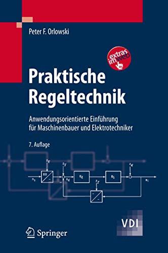 9783540687474: Praktische Regeltechnik: Anwendungsorientierte Einfa1/4hrung Fa1/4r Maschinenbauer Und Elektrotechniker (VDI-Buch)