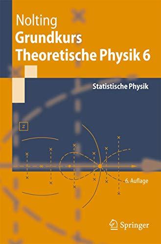 9783540688709: Grundkurs Theoretische Physik 6: Statistische Physik