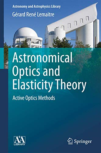 9783540689041: Astronomical Optics and Elasticity Theory (Astronomy and Astrophysics Library)