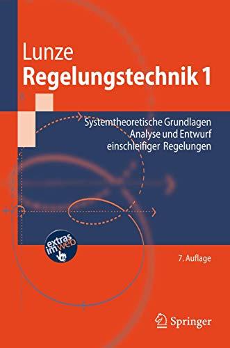 9783540689072: Regelungstechnik 1: Systemtheoretische Grundlagen, Analyse und Entwurf einschleifiger Regelungen (Springer-Lehrbuch)