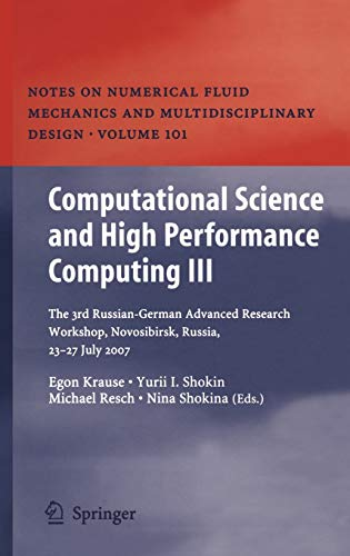 9783540690085: Computational Science and High Performance Computing III: The 3rd Russian-German Advanced Research Workshop, Novosibirsk, Russia, 23 - 27 July 2007: ... Fluid Mechanics and Multidisciplinary Design)