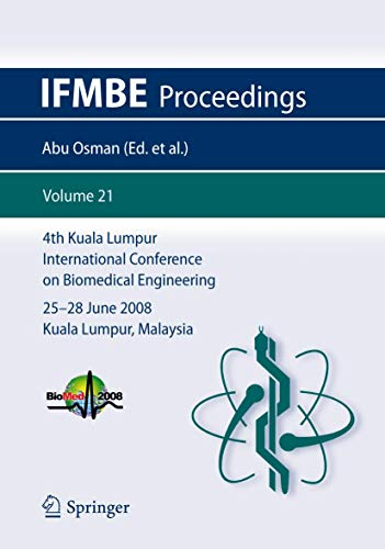 4th Kuala Lumpur International Conference on Biomedical Engineering 2008: Noor Azuan Abu Osman