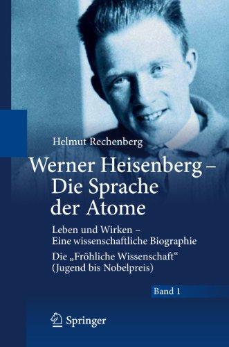Werner Heisenberg - Die Sprache der Atome: Helmut Rechenberg