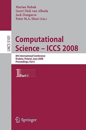 9783540693833: Computational Science – ICCS 2008: 8th International Conference, Kraków, Poland, June 23-25, 2008, Proceedings, Part I: 8th International Conference, ... Part I (Lecture Notes in Computer Science)