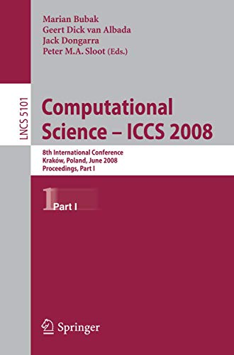 9783540693833: Computational Science - ICCS 2008: 8th International Conference, Kraków, Poland, June 23-25, 2008, Proceedings, Part I (Lecture Notes in Computer ... Computer Science and General Issues)