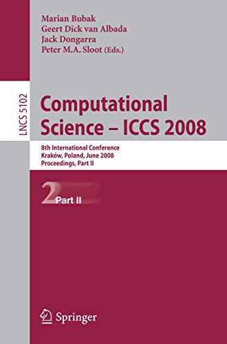 9783540693864: Computational Science - ICCS 2008: 8th International Conference, Kraków, Poland, June 23-25, 2008, Proceedings, Part II: 8th International Conference, ... Computer Science and General Issues)