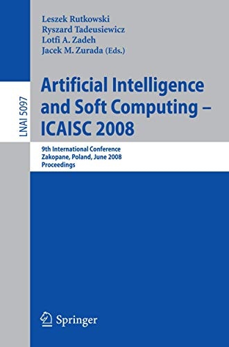 Artificial Intelligence and Soft Computing - ICAISC 2008: 9th International Conference Zakopane, ...