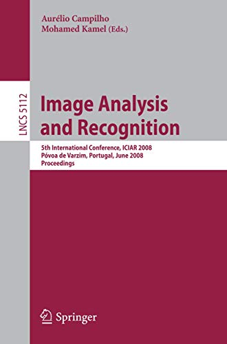 Image Analysis and Recognition: 5th International Conference, ICIAR 2008 Povoa de Varzim, Portugal,...