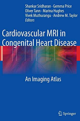 9783540698364: Cardiovascular MRI in Congenital Heart Disease: An Imaging Atlas