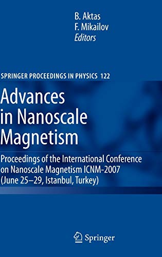 Advances In Nanoscale Magentism: Proceedings Of The: Bekir Aktas, Faik