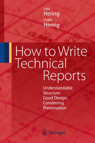9783540699286: How to Write Technical Reports: Understandable Structure, Good Design, Convincing Presentation