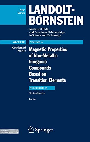 9783540699460: Magnetic Properties of Tectosilicates I (Landolt-Börnstein: Numerical Data and Functional Relationships in Science and Technology - New Series)