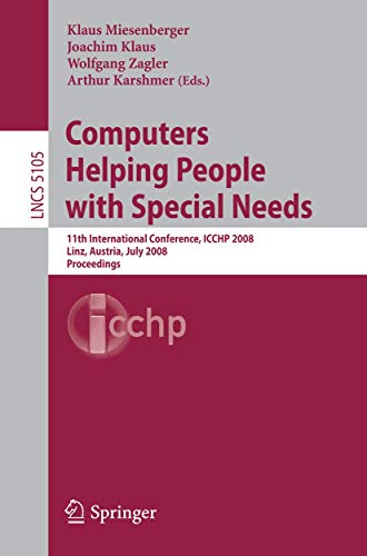 9783540705390: Computers Helping People with Special Needs: 11th International Conference, ICCHP 2008, Linz, Austria, July 9-11, 2008, Proceedings (Lecture Notes in Computer Science)