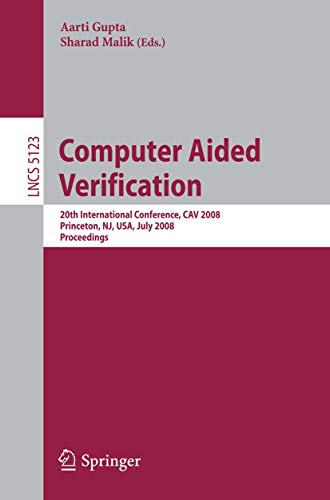 Computer Aided Verification: 20th International Conference, CAV: Gupta, Aarti [Editor];
