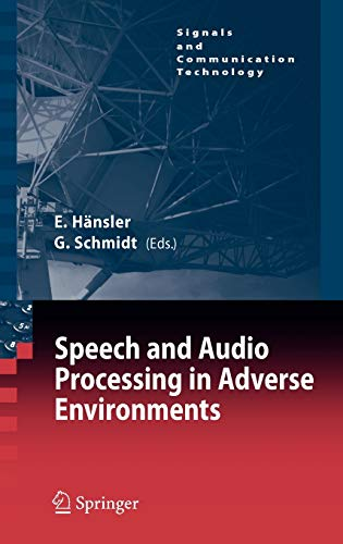 9783540706014: Speech and Audio Processing in Adverse Environments (Signals and Communication Technology)