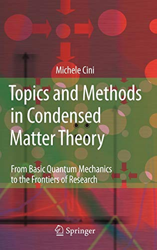 9783540707264: Topics and Methods in Condensed Matter Theory: From Basic Quantum Mechanics to the Frontiers of Research