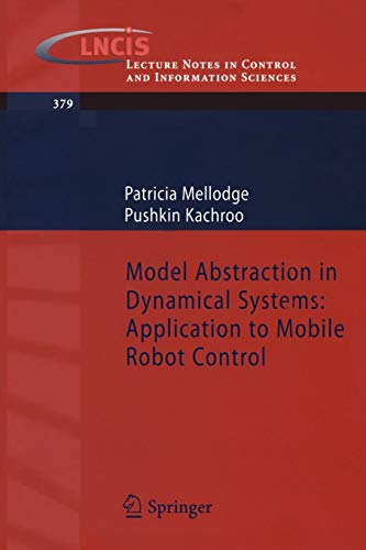 9783540707929: Model Abstraction in Dynamical Systems: Application to Mobile Robot Control (Lecture Notes in Control and Information Sciences)