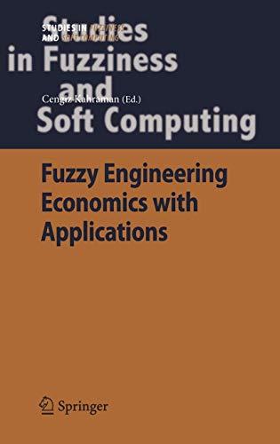 Fuzzy Engineering Economics with Applications: Cengiz Kahraman