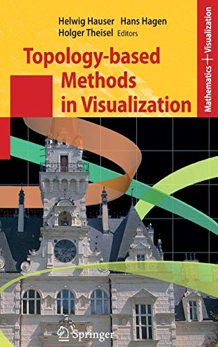 9783540708223: Topology-based Methods in Visualization (Mathematics and Visualization)