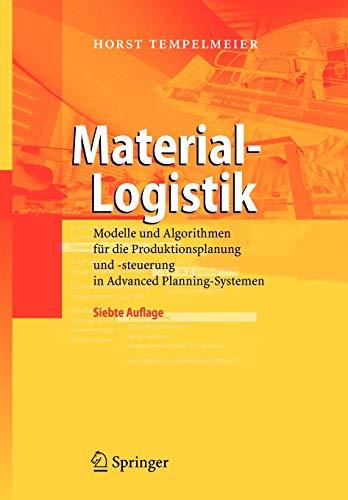 9783540709060: Material-Logistik: Modelle und Algorithmen für die Produktionsplanung und -steuerung in Advanced Planning-Systemen (German Edition)
