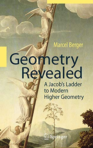 9783540709961: Geometry Revealed: A Jacob's Ladder to Modern Higher Geometry