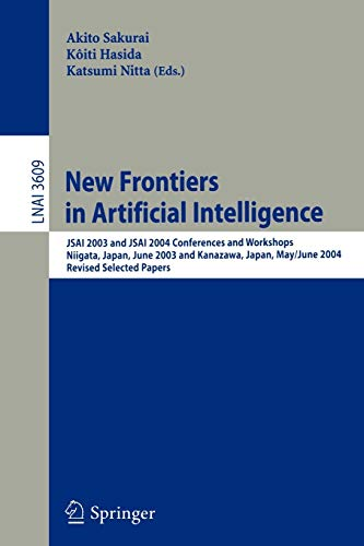 New Frontiers in Artificial Intelligence: JSAI 2003 and JSAI 2004 Conferences and Workshops, ...