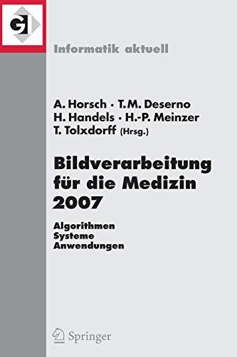 9783540710905: Bildverarbeitung für die Medizin 2007: Algorithmen - Systeme - Anwendungen (Informatik aktuell) (German and English Edition)