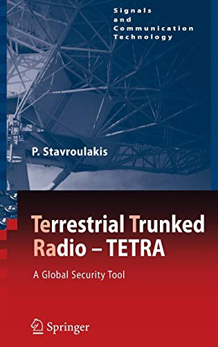 9783540711902: TErrestrial Trunked RAdio - TETRA: A Global Security Tool (Signals and Communication Technology)