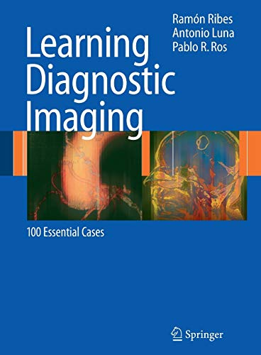 9783540712060: Learning Diagnostic Imaging: 100 Essential Cases (Learning Imaging)