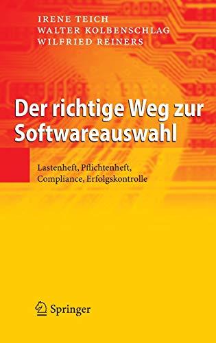 9783540712619: Der richtige Weg zur Softwareauswahl: Lastenheft, Pflichtenheft, Compliance, Erfolgskontrolle