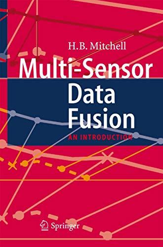 Multi-Sensor Data Fusion: An Introduction: Mitchell, H.B.